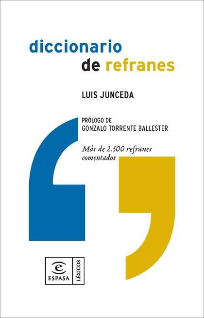 DICCIONARIO DE REFRANES Y FRASES HECHAS: MÁS DE 2500 REFRANES COMENTADOS