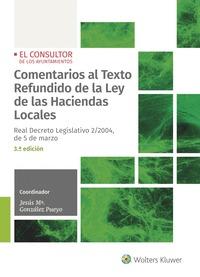 COMENTARIOS AL TEXTO REFUNDIDO DE LA LEY DE LAS HACIENDAS LOCALES (3ª EDICIÓN). REAL DECRETO LE