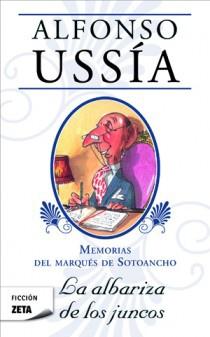 LA ALBARIZA DE LOS JUNCOS : MEMORIAS DEL MARQUÉS DE SOTOANCHO I