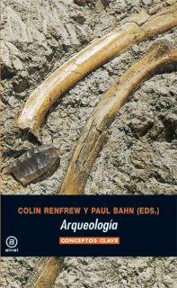 ARQUEOLOGÍA : CONCEPTOS CLAVE