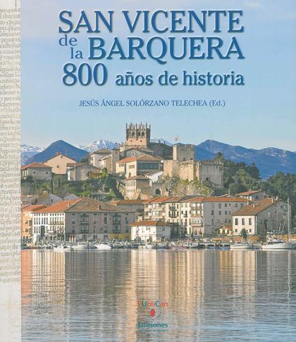 SAN VICENTE DE LA BARQUERA : 800 AÑOS DE HISTORIA