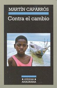 CONTRA EL CAMBIO : UN HIPERVIAJE AL APOCALIPSIS CLIMÁTICO