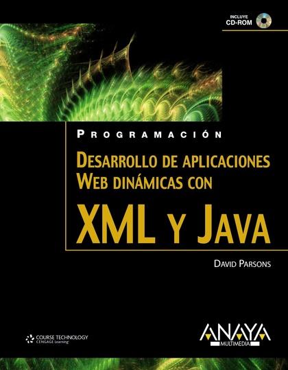 DESARROLLO DE APLICACIONES WEB DINÁMICAS CON XML Y JAVA