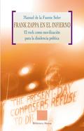 FRANK ZAPPA EN EL INFIERNO: EL ROCK COMO MOVILIZACIÓN PARA LA DISIDENCIA POLÍTICA