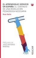 EL APRENDIZAJE-SERVICIO EN ESPAÑA : EL CONTAGIO DE UNA REVOLUCIÓN PEDAGÓGICA NECESARIA
