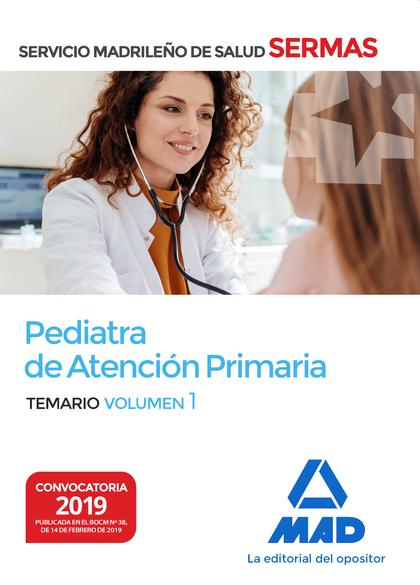 PEDIATRA DE ATENCIÓN PRIMARIA DEL SERVICIO MADRILEÑO DE SALUD. VOLUMEN 1