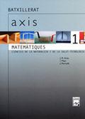 AXIS, MATEMÀTIQUES, CIENCIES DE LA NATURALESA I DE LA SALUT I TECNOLÒGIC, 1 BATXILLERAT