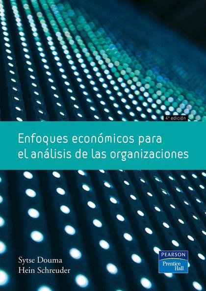 ENFOQUES ECONÓMICOS PARA EL ANÁLISIS DE LAS ORGANIZACIÓNES.