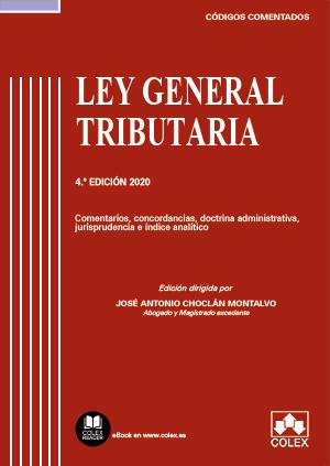 LEY GENERAL TRIBUTARIA - CÓDIGO COMENTADO. COMENTARIOS, CONCORDANCIAS, DOCTRINA ADMINISTRATIVA,