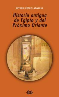 HISTORIA ANTIGUA DE EGIPTO Y DEL PRÓXIMO ORIENTE