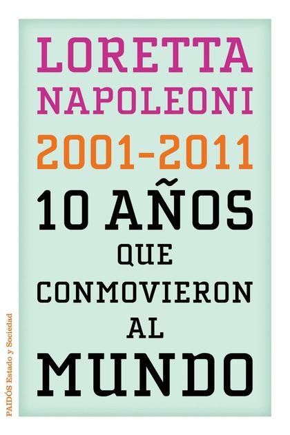 10 AÑOS QUE CONMOVIERON AL MUNDO : 2001-2011