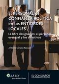 EL PERSONAL DE CONFIANZA POLÍTICA EN LAS ENTIDADES LOCALES : LA LIBRE DESIGNACIÓN, EL PERSONAL