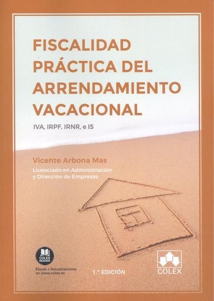 FISCALIDAD PRÁCTICA DEL ARRENDAMIENTO VACACIONAL. IVA, IRPF, IRNR, E IS