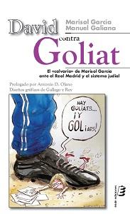 DAVID CONTRA GOLIAT : EL CALVARIO DE MARISOL GARCÍA ANTE EL REAL MADRID Y EL SISTEMA JUDICIAL