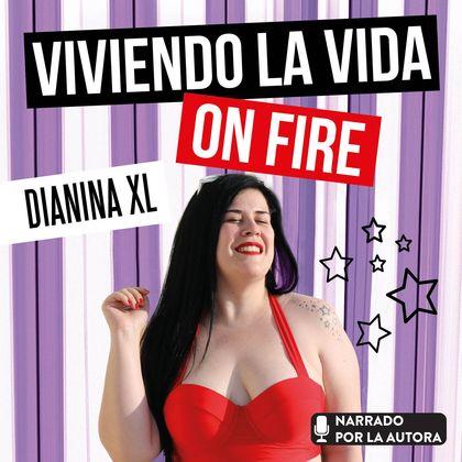 VIVIENDO LA VIDA ON FIRE.