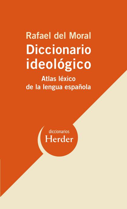 DICCIONARIO IDEOLÓGICO : ATLAS LÉXICO DE LA LENGUA ESPAÑOLA