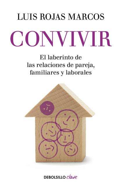 CONVIVIR. EL LABERINTO DE LAS RELACIONES DE PAREJA, FAMILIARES Y LABORALES
