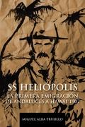 S.S. HELIOPOLIS PRIMERA EMIGRACIÓN ANDALUZA A HAWAI 1907
