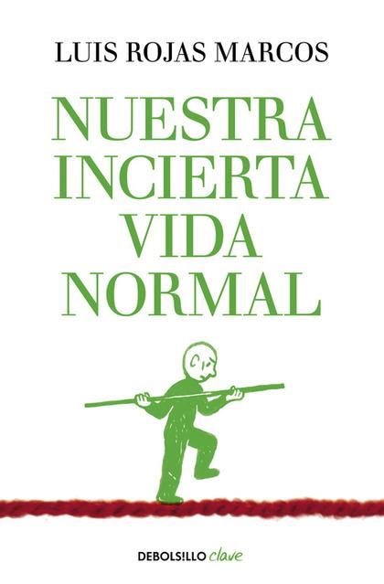 NUESTRA INCIERTA VIDA NORMAL.
