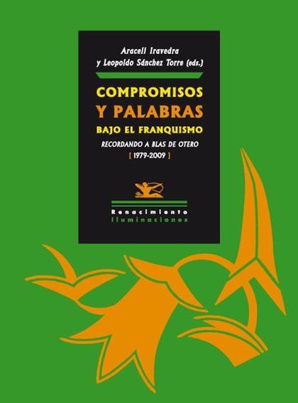 ACTAS DEL CONGRESO INTERNACIONAL ´COMPROMISOS Y PALABRAS BAJO EL FRANQUISMO´ : RECORDANDO A BLA
