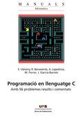 PROGRAMACIÓ EN LLENGUATGE C : AMB 56 PROBLEMES RESOLTS I COMENTATS