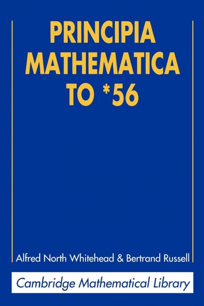 PRINCIPIA MATHEMATICA TO *56.