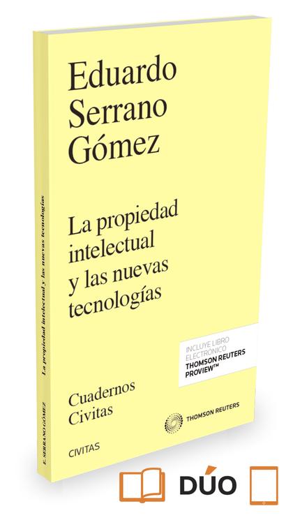 PROPIEDAD INTELECTUAL Y LAS NUEVAS TECNOLOGÍAS.