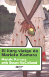 LLARG VIATGE DE MARIATU KAMARA, EL.