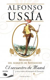 EL SECUESTRO DE MAMÁ : MEMORIAS DEL MARQUÉS DE SOTOANCHO II