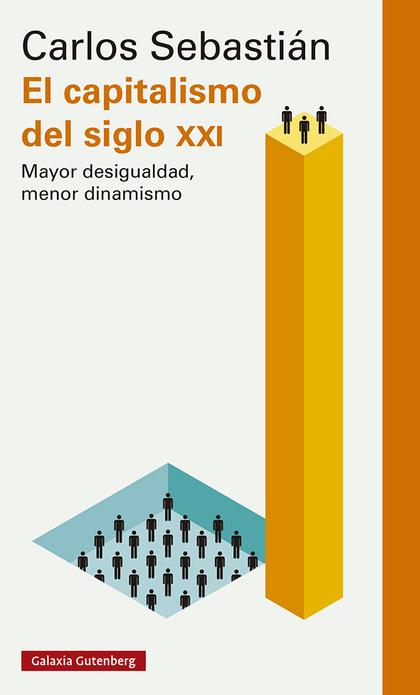 EL CAPITALISMO DEL SIGLO XXI                                                    MAYOR DESIGUALD