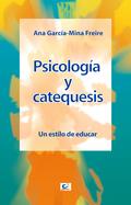 PSICOLOGÍA Y CATEQUESIS : UN ESTILO DE EDUCAR