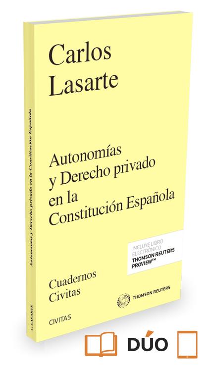 AUTONOMÍAS Y DERECHO PRIVADO EN LA CONSTITUCIÓN ESPAÑOLA.