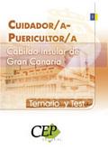 TEMARIO Y TEST CUIDADOR PUERICULTOR DEL CABILDO INSULAR DE GRAN CANARIA