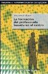 LA FORMACIÓN DEL PROFESORADO BASADA EN EL CENTRO