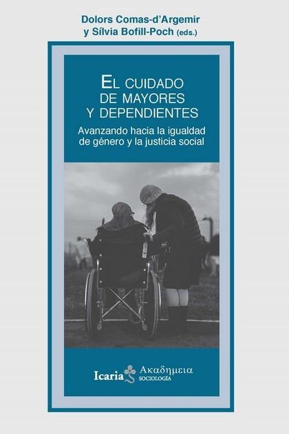 CUIDADO DE LOS MAYORES Y DEPENDIENTES, EL. AVANZANDO HACIA LA IGUALDAD DE GENERO Y LA JUSTICIA