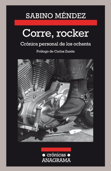 CORRE, ROCKER: CRÓNICA PERSONAL DE LOS OCHENTA.