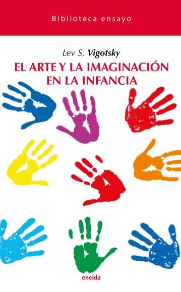 ARTE Y LA IMAGINACION EN LA INFANCIA,EL.