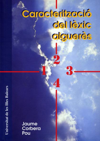 CARACTERITZACIÓ DEL LÈXIC ALGUERÈS : CONTRIBUCIÓ AL CONEIXEMENT DEL LÈXIC ALGUERÈS MODERN