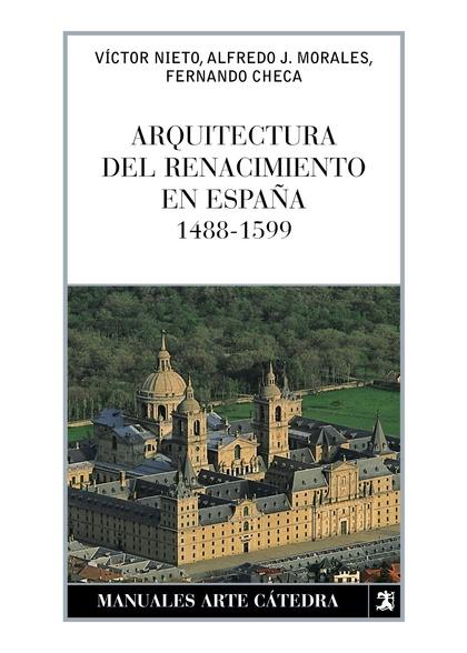 ARQUITECTURA DEL RENACIMIENTO EN ESPAÑA, 1488-1599.