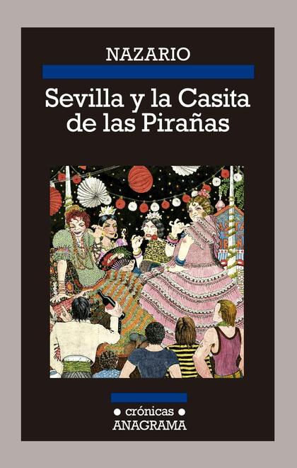 SEVILLA Y LAS CASITAS DE LAS PIRAÑAS