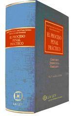 EL PROCESO PENAL PRÁCTICO : COMENTARIOS, JURISPRUDENCIA, FORMULARIOS
