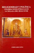 RELIGIOSIDAD Y POLITICA LA MALAGA DEL XVIII