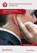 TÉCNICAS DE PROTECCIÓN DE PERSONAS. SEAD0112 - VIGILANCIA, SEGURIDAD PRIVADA Y P