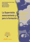 LA SUPERVSIÓN : UN SISTEMA DE ASESORAMIENTO Y ORIENTACIÓN PARA LA FORMACIÓN Y EL TRABAJO