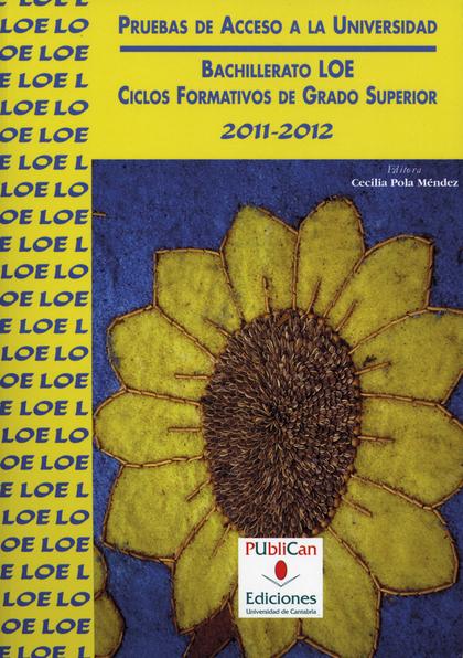PRUEBAS DE ACCESO A LA UNIVERSIDAD, BACHILLERATO, LOE, CICLOS FORMATIVOS DE GRADO SUPERIOR, 201