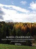 MARÍA ZAMBRANO, RAZÓN POÉTICA Y CREATIVIDAD EUROPEA