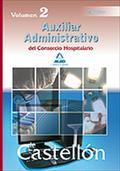 AUXILIARES ADMINISTRATIVOS DEL CONSORCIO HOSPITALARIO DE CASTELLÓN. TEMARIO. VOL