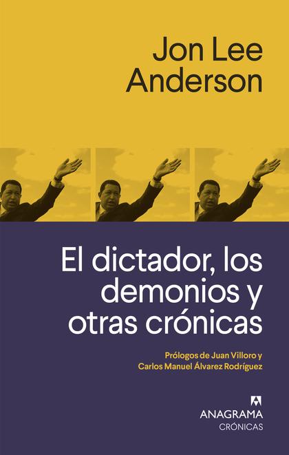 EL DICTADOR, LOS DEMONIOS Y OTRAS CRÓNICAS.