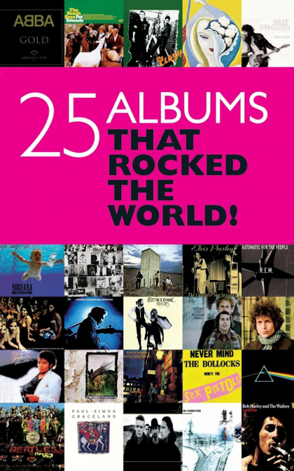 25 ALBUMS THAT ROCKED THE WORLD!