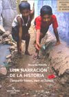 UNA NARRACIÓN DE LA HISTORIA. COMPARTIR BIENES : VIVIR EN COMÚN